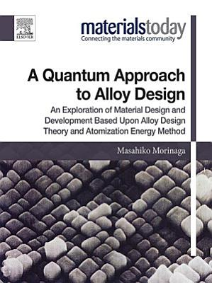 A Quantum Approach to Alloy Design