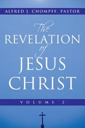 The Revelation of Jesus Christ: Volume 2