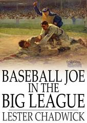 Baseball Joe in the Big League: Or, A Young Pitcher's Hardest Struggles