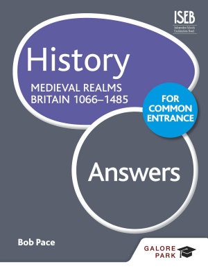 History for Common Entrance  Medieval Realms Britain 1066 1485 Answers PDF