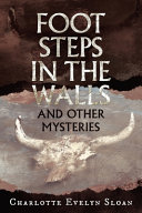 Footsteps in the Walls and Other Mysteries