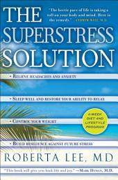The SuperStress Solution: 4-week Diet and Lifestyle Program