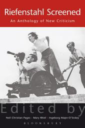 Riefenstahl Screened: An Anthology of New Criticism