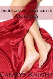 Die Jungfrauen Geschichte 8: Andrea