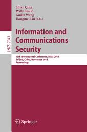 Information and Communication Security: 13th International Conference, ICICS 2011, Beijing, China, November 23-26, 2011, Proceedings