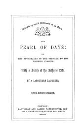 The pearl of days: or, The advantages of the sabbath to the working classes, by a labourer's daughter [B.H. Farquhar].