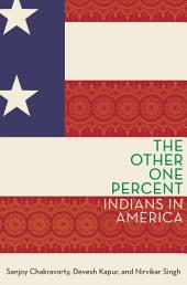 The Other One Percent: Indians in America