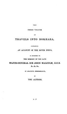 Travels Into Bokhara Narrative Of A Voyage By The River Indus Memoir Of The Indus And Its Tributary Rivers In The Punjab