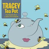 Tracey Tea Pot: The Bumble Bees