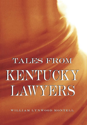Tales from Kentucky Lawyers