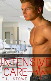 Intensive Care : Gay Romance: Gay Romance