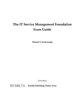 The IT Service Management Foundation Exam Guide PDF