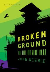 Broken Ground: A Novel