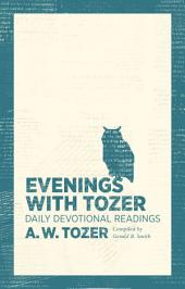 Evenings with Tozer: Daily Devotional Readings