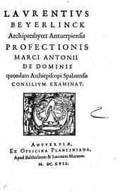 Profectionis M. Ant. de Dominis Consilium examinat