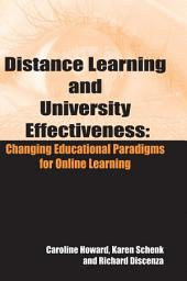 Distance Learning and University Effectiveness: Changing Educational Paradigms for Online Learning: Changing Educational Paradigms for Online Learning