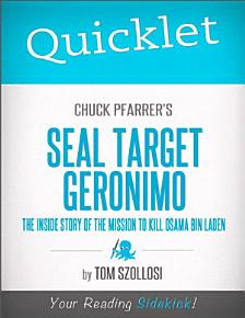 Quicklet on Chuck Pfarrer s SEAL Target Geronimo  The Inside Story of The Mission to Kill Osama Bin Laden PDF