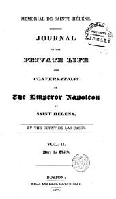 Memorial de Sainte Hélène: Journal of the Private Life and Conversations of the Emperor Napoleon at Saint Helena, Volume 2