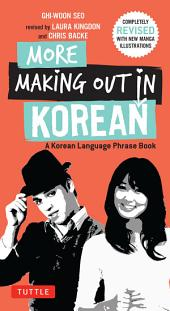 More Making Out in Korean: A Korean Language Phrase Book. Revised & Expanded Edition (Korean Phrasebook)
