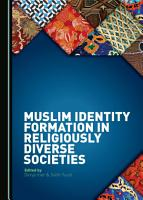 Muslim Identity Formation in Religiously Diverse Societies PDF