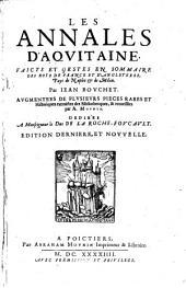 Les annales d ́Aquitaine: Faicts et gestes en sommaire des Roys de France et d ́Anglaterre, pays de Naples et de Milan