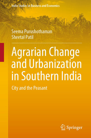 Agrarian Change and Urbanization in Southern India