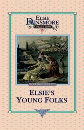 Elsie's Young Folks: Book 25
