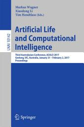 Artificial Life and Computational Intelligence: Third Australasian Conference, ACALCI 2017, Geelong, VIC, Australia, January 31 – February 2, 2017, Proceedings