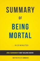 Being Mortal  Medicine and What Matters in the End by Atul Gawande   Summary and Analasys PDF