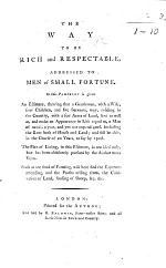 The Way to be Rich and Respectable, Addressed to Men of Small Fortune, Etc. [By John Trusler.]