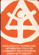 Catalogue of Training and Information Tools on Community Participation in Human Settlements