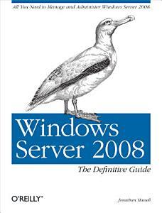 Windows Server 2008  The Definitive Guide