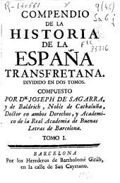 Compendio de la historia de la España transfretana: dividido en dos tomos