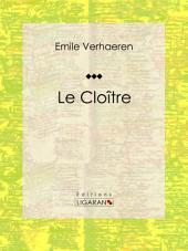 Le Cloître: Pièce de théâtre
