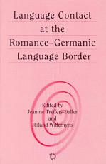 Language Contact at the Romance Germanic Language Border PDF