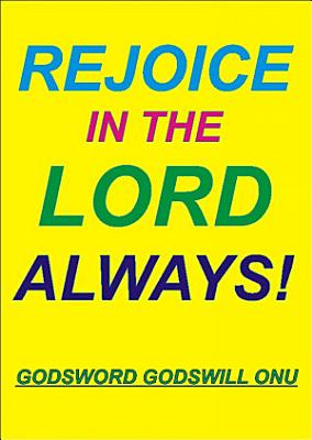Rejoice In the Lord Always