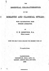 The Essential Characteristics of the Romantic and Classical Styles: With Illustrations from English Literature