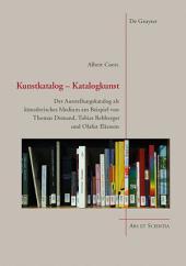 Kunstkatalog - Katalogkunst: Der Ausstellungskatalog als künstlerisches Medium am Beispiel von Thomas Demand, Tobias Rehberger und Olafur Eliasson