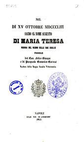 Nel di 15 ottobre 1853 sacro al nome augusto di Maria Teresa regina del regno delle Due Sicilie parole del cav. Felice Bisazza e di Pasquale Caruso