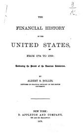 The Financial History of the United States, from 1774 to 1789: Embracing the Period of the American Revolution