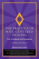 The Practice of Soul Centered Healing   Vol  I