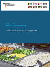 Berichte zur Lebensmittelsicherheit 2013: Bundesweiter Überwachungsplan 2013
