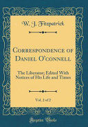 Correspondence of Daniel O connell  Vol  2 of 2