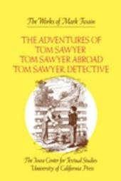 The Adventures of Tom Sawyer, Tom Sawyer Abroad, and Tom Sawyer, Detective