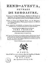 Zend-Avesta: Ouvrage de Zoroaster; Traduit en François sur l'original Zend, avec des remarques ... par m. Anquetil du Perron, Volume1