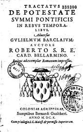 Tractatus de potestate summi pontificis in rebus temporalibus: adversus G. Bardaium