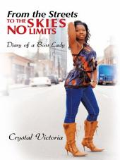 From the Streets to the Skies No Limits: Diary of a Boss Lady
