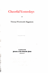 The Writings of Thomas Wentworth Higginson: Cheerful yesterdays