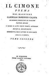 Il Cimone poema del maggiore Cammillo Domenico Cajafa accademico fiorentino ed italiano pastore arcade e membro di altre insigni società letterarie. Tomo primo \-secondo!: Volume 2