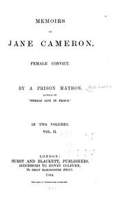 Memoirs of Jane Cameron, Female Convict: Volume 2